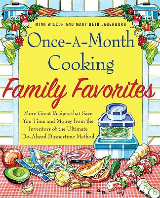 Once-A-Month Cooking Family Favorites By Wilson, Mimi/ Lagerborg, Mary Beth