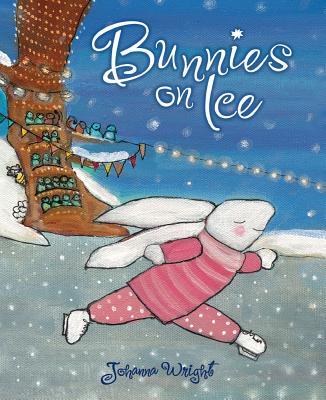 Bunnies on Ice By Wright, Johanna
